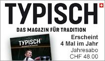 TYPISCH. DAS MAGAZIN FÜR TRADITION